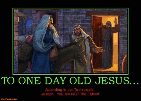 to-one-day-old-jesus-father-jesus-joesph-demotivational-posters-1332551503